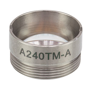A240TM-A - f = 8.00 mm, NA = 0.5, Mounted Aspheric Lens, ARC: 350 - 700 nm
